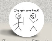 I've Got Your Back - PINBACK BUTTON or MAGNET - 1.25 inch round