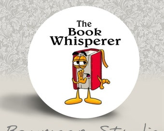 The Book Whisperer - PINBACK BUTTON - 1.25 inch round