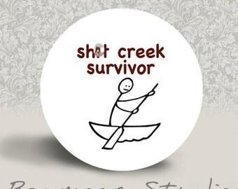 Warning Mature Content - Shit Creek Survivor - PINBACK BUTTON or MAGNET - 1.25 inch round