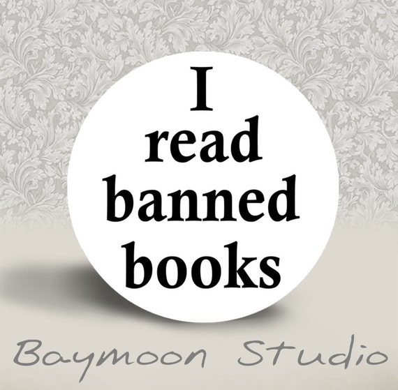 I Read Banned Books - PINBACK BUTTON - 1.25 inch round