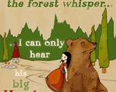 He says he can hear the Forest whisper ...I can only hear his big heart -- Print 8 x 11 inches --