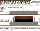 Stay Furniture Grippers -  Keep furniture from sliding around and scratching hardwood, laminate and tile floors - 5 inch - No Slip