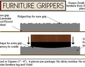 Stay Furniture Grippers -  Keep furniture from sliding around and scratching hardwood, laminate and tile floors- 6 inch - No slip