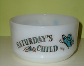 Saturday's child milk glass bowl by Fire-King