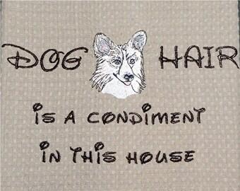 Dog hair is a condiment - Pembroke Welsh Corgi - Several Breeds Available -  Waffle Weave Tea Towel