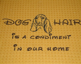 Dog Hair is a Condiment - Tea Towel - Kitchen Towel - Dish Towel - Home Decor -  Basset Hound