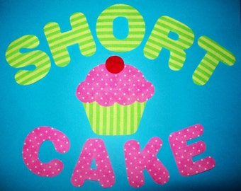 Fabric Applique TEMPLATE ONLY Short Cake Saying With Cupcake