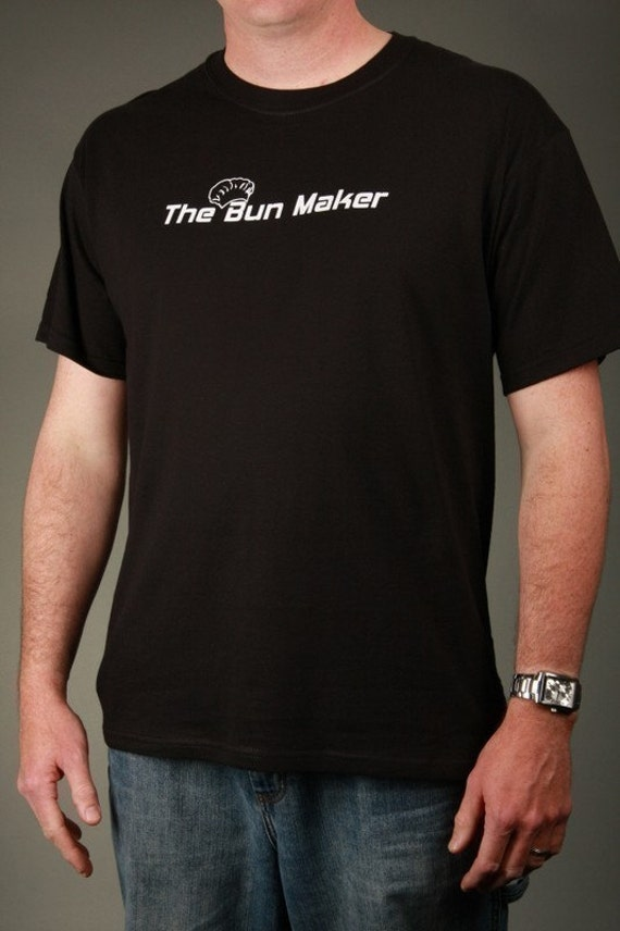 The BUN MAKER - New Dad, Dad-to-Be, T-shirt