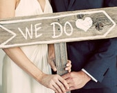 We Do Wedding Sign Photo Prop Directional arrow Sign Hand painted Signs Party Sign Road Signs Wedding Reception Sign Country Weddings