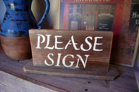 Table Signs. PLEASE SIGN. Rustic Wood Signs. Wedding signs. Self standing Table Sign Reception Table Hand Painted. Reclaimed Wood