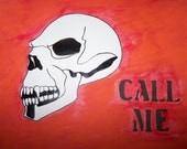 Original Skull Call Me Acrylic and Ink Painting Drawing Sketch