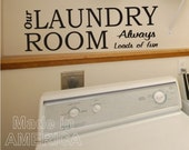 Wall Decal Quote Our Laundry Room Always loads of fun vinyl wall art Stickers for your homes laundry room