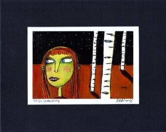 Still Searching - Art Print, signed & matted, dark, outsider folk art, illustration by Murphy Adams