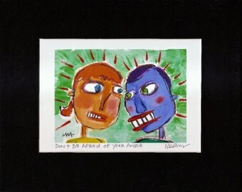 Don't Be Afraid of Your Anger -  quirky, naive, outsider illustration signed giclee print by Murphy Adams