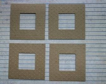 4 Bare Embossed Chipboard square frame die cuts