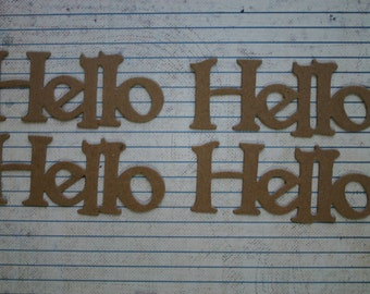 "4 Unfinished chipboard die cuts ""Hello"" phrase diecuts"
