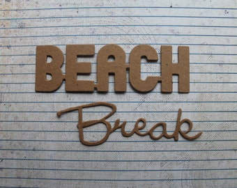 2 Bare chipboard words Beach Break diecuts