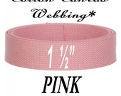 NEW, 5 Yards, COTTON Canvas Webbing, 1 1/2 inch. 1.5,  PINK