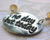 No Day But Today Rent Fine Silver Necklace