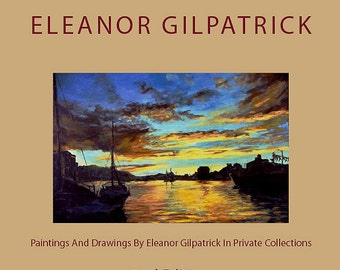 Paintings & Drawings By Eleanor Gilpatrick In Private Collections, Second Edition