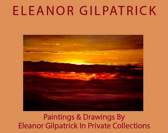 Paintings and Drawings by Eleanor Gilpatrick In Private Collections-ART BOOK