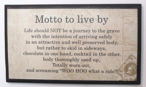Motto To Live By Old World by catjtthomas on Etsy