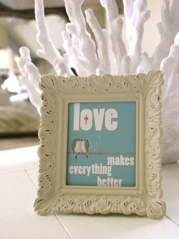 Wee sized framed print (Love Makes Everything Better)