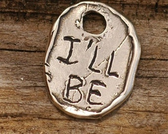 Inspirational Words of Wisdom to Inspire in Sterling Silver - I'LL BE