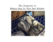 Best Soap Recipes eBook The Companion to Making Soap In Your Own Kitchen