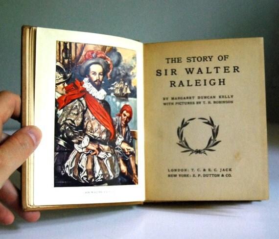 1906 Antique Book Sir Walter Raleigh, Children's Heroes Series