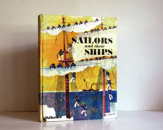 Vintage Books Sailors and Their Ships by Charles Kervern Nautical Childrens Book, Seafaring Through the Ages