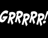 Grrr Decal - Available in LOTS of colors - DE903
