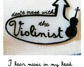 Violinist - Do Not Mess series BROOCH