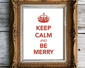 Keep Calm and Be Merry Print