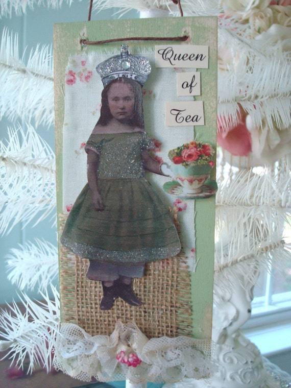 TEA Sign Queen of Tea Shabby lace