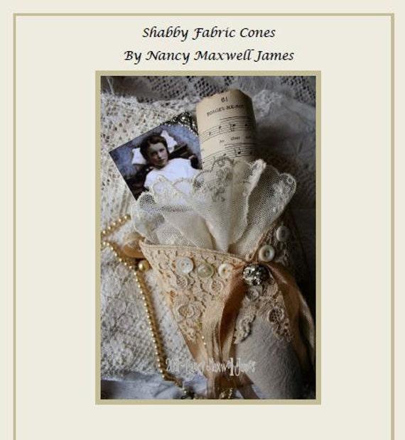 Shabby Fabric Cones Ebook/Tutorial PDF Format