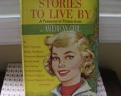 Stories To Live By - A Treasury of Fiction from The American Girl - Edited by Marjorie Vetter - vintage 1960s girls fiction anthology