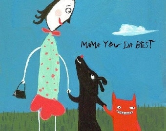 Funny Mothers Day Card - Mama You Da Best - Whimsical Cat and Dog Folk Art