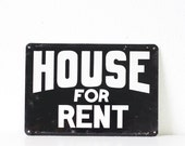 Vintage Sign - HOUSE FOR RENT