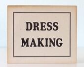 RESERVED Vintage Store Sign - DRESS MAKING