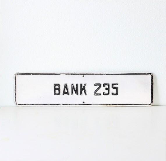 Vintage BANK 235 Sign