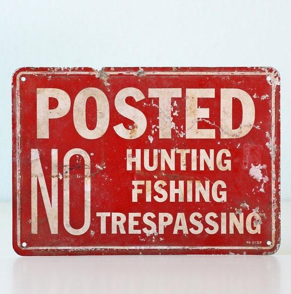 Vintage no hunting sign for Vintage fishing signs