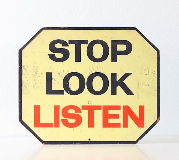 Vintage Sign - STOP LOOK LISTEN