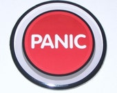 Panic - 2.25 Inch Large Button / Magnet / Bottle Opener / Pocket Mirror - Fun Slogan Sign - Sick On Sin