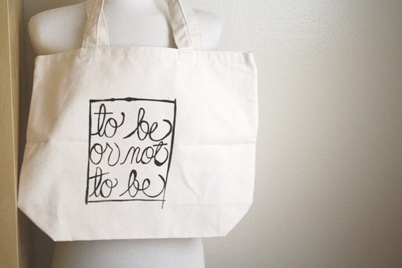 ORGANIC Beach/Market/Grocery Tote-  (Shakespeare)TO BE OR NOT TO BE