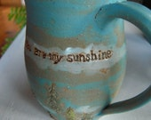 Reserved for Bre - Whimsical You Are My Sunshine Mug