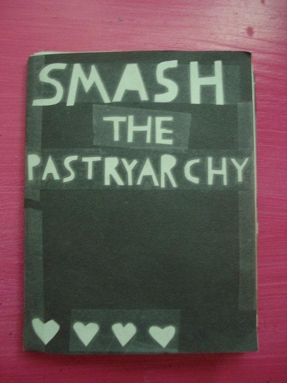 Smash the Pastryarchy Zine