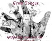 CROW TONGUE prophecies secrets tribal acid dub