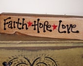 Primitive Shelf Sitters Sayings Gifts FAITH HOPE LOVE Stained Handmade / Price Includes Shipping
