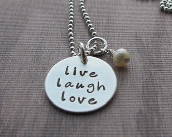 Hand Stamped Jewelry Live Love Laugh necklace Sterling Silver Freshwater Pearl Inspirational Jewelry Ready to Ship